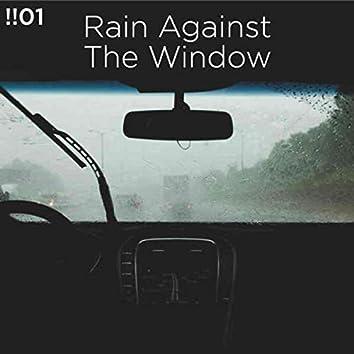 !!#01 Rain Against The Window