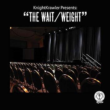 "KnightKrawler Presents ""The Wait/Weight"""