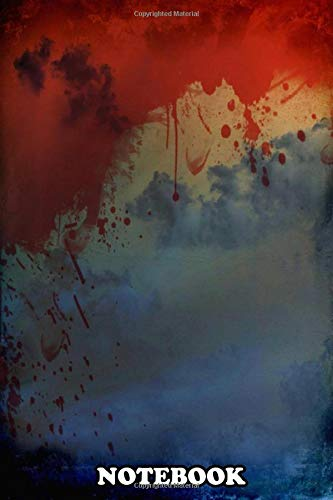 Notebook: Blood Splatter , Journal for Writing, College Ruled Size 6