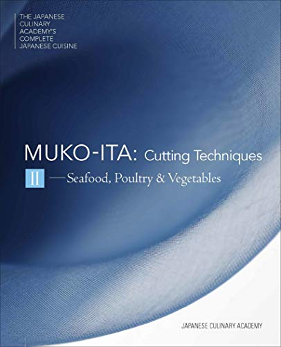 Mukoita II Cutting Techniques: Seafood, Poultry, and Vegetables: 2