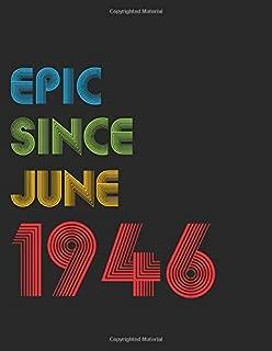 Epic Since June 1946: Birthday Keepsake Journal - Sketch Notebook Diary