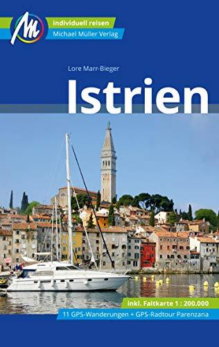Istrien Reiseführer Michael Müller Verlag: Individuell reisen mit vielen praktischen Tipps. (MM-Reise)