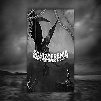 Schizofrenia (feat. Slow B)