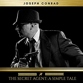 The Secret Agent     A Simple Tale              By:                                                                                                                                 Joseph Conrad                               Narrated by:                                                                                                                                 Sinead Dixon                      Length: 9 hrs and 46 mins     3 ratings     Overall 4.3