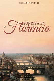 Sonrisa en Florencia: Novela Historica, Romantica Historica, Romantica en Espanol, Spanish Books, Romantica, Novela Historica en Espanol, Libros en ... de epoca) (Volume 1) (Spanish Edition)