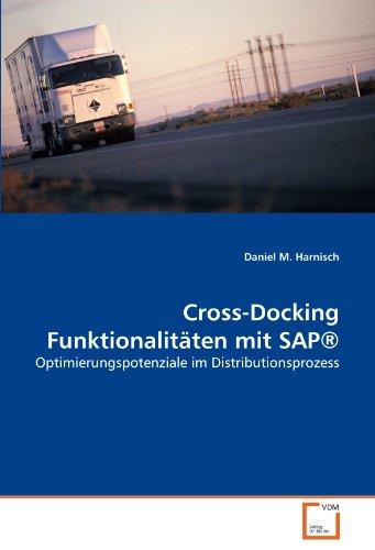 Cross-Docking Funktionalitäten mit SAP®: Optimierungspotenziale im Distributionsprozess