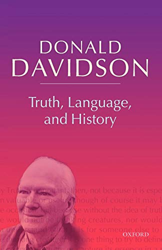 Truth, Language, and History (Philosophical Essays)