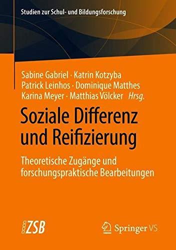 Soziale Differenz und Reifizierung: Theoretische Zugänge und forschungspraktische Bearbeitungen (St