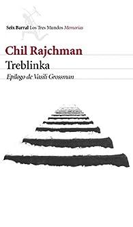 Treblinka: Epílogo de Vasili Grossman par Chil Rajchman