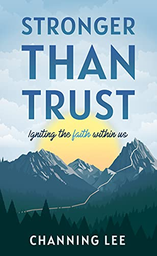 Stronger Than Trust: Igniting the Faith Within Us