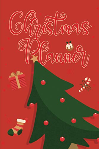 Christmas Planner: Holiday Organizer with Movie to Watch TV to Watch Festive Food My Wish List Item Shop 100 Pages 6 x 9