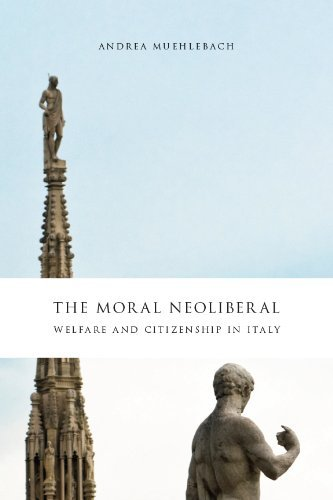 The Moral Neoliberal: Welfare and Citizenship in Italy (Chicago Studies in Practices of Meaning)
