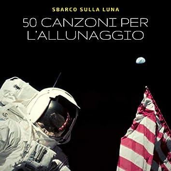 50 Canzoni per l'Allunaggio - Musica rilassante con suoni dell'universo per anniversario sbarco sulla Luna