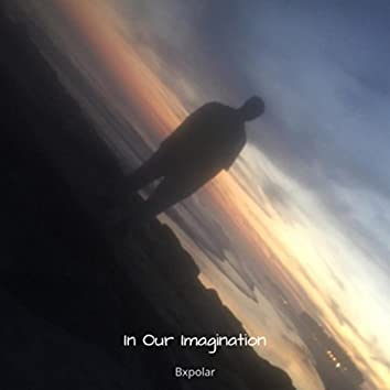 In Our Imagination