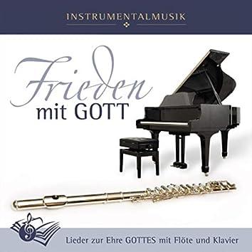 Frieden mit Gott (Lieder zur Ehre Gottes mit Flöte und Klavier)