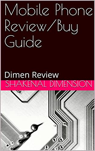 Mobile Phone Review/Buy Guide: Dimen Review (English Edition)