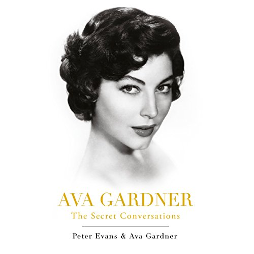 Ava Gardner: The Secret Conversations audiobook cover art