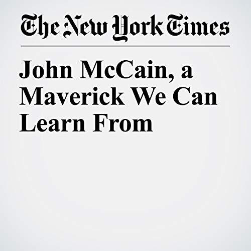 John McCain, a Maverick We Can Learn From audiobook cover art