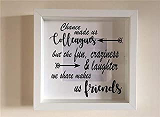 HUANYI Box Frame Personalised Vinyl Wall Art Quote Chance Made us Colleagues, but The Fun, Craziness & Laughter we Share Makes us Friends Decor