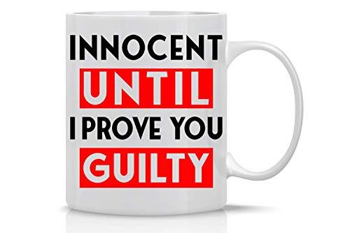 N\A Unschuldig, bis ich Ihnen die Schuld beweise Neuheit Kaffeetasse Perfekt oder Richter, Anwalt, Anwaltskanzlei, Rechtsanwaltsfachangestellter, Mitarbeiter, Chef und Freunde - Anwalt Tasse