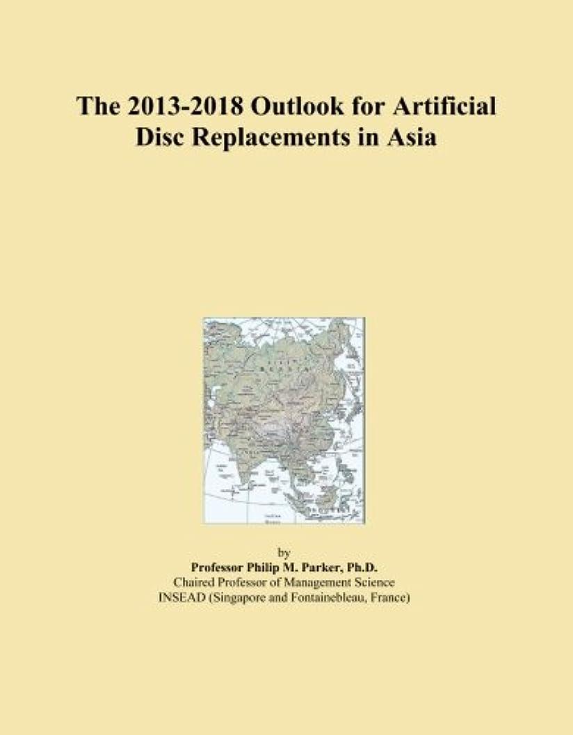 優先仮称わかるThe 2013-2018 Outlook for Artificial Disc Replacements in Asia