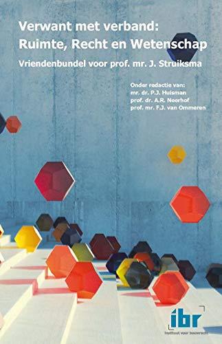 Verwant met verband: Ruimte, Recht en Wetenschap: Vriendenbundel voor prof. mr. J. Struiksma