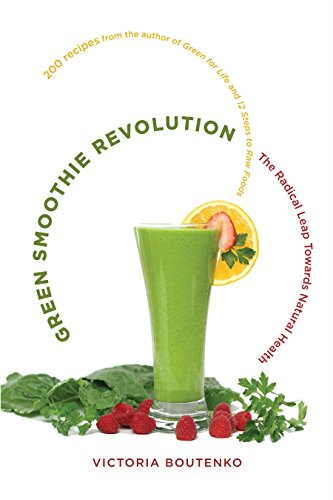 Download Green Smoothie Revolution: The Radical Leap Towards Natural Health 1556438125