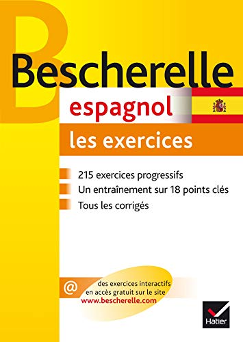 Bescherelle Espagnol : les exercices: Exercices de grammaire espagnole