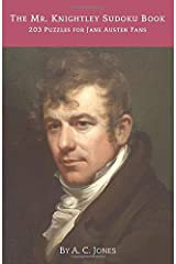 The Mr. Knightley Sudoku Book: 203 Puzzles for Jane Austen Fans (Jane Austen Gift Books) Paperback