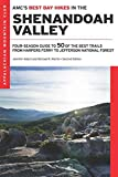 AMC's Best Day Hikes in the Shenandoah Valley: Four-Season Guide to 50 of the Best Trails from Harpers Ferry to Jefferson National Forest