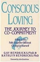 [(Conscious Loving: The Journey)] [Author: G.K. Hendricks] published on (June, 1994)