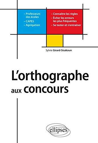L'Orthographe aux Concours des Professeurs des Ecoles Capes-Agregations