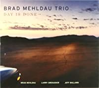Day Is Done by BRAD TRIO MEHLDAU (2005-09-27)