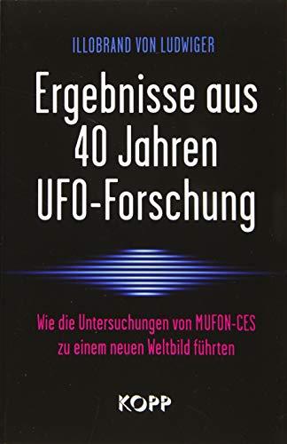 Ergebnisse aus 40 Jahren UFO-Forschung: Wie die Untersuchungen von MUFON-CES zu einem neuen Weltbild führten