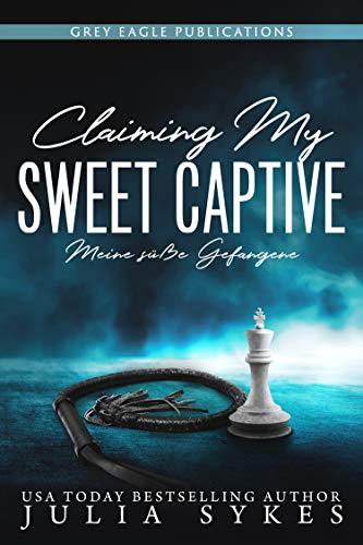 Claiming my Sweet Captive — Meine süße Gefangene
