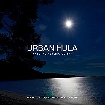 Urban Hula ~Moonlight Relax: Night Jazz Guitar~