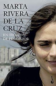 En tiempo de prodigios: Finalista Premio Planeta 2006 par Marta Rivera de la Cruz