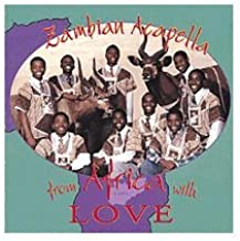 Zambian Acapella - From Africa With Love