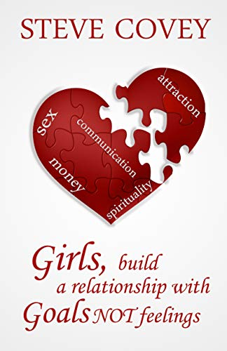 Girls, build a relationship with goals not feelings: how to win at dating and sex, know the man God has for you, get engaged and make him yours by using ... for making marriage work (English Edition)