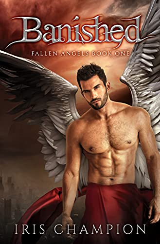 Banished: Fallen Angels Book 1 by [Iris Champion]
