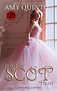 What the Scot Hears (Agents of Change Book 3) by [Amy Quinton]