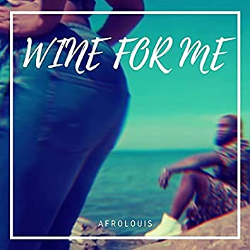 Wine for Me