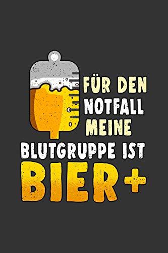 Für den Notfall meine Blutgruppe ist Bier: A5 Notizbuch | Notebook | Notizheft | Punktraster |Blutgruppe Bier, Saufen, Hopfen - Bierchen | Dotgrid - ... Männer, 120 Seiten ca. Din A5 (6x9