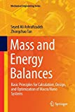 Mass and Energy Balances: Basic Principles for Calculation, Design, and Optimization of Ma...