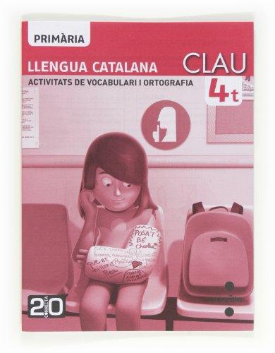Llengua catalana, CLAU. Activitats de vocabulari i ortografia. 4 Primària. Connecta 2.0 - 9788466130035