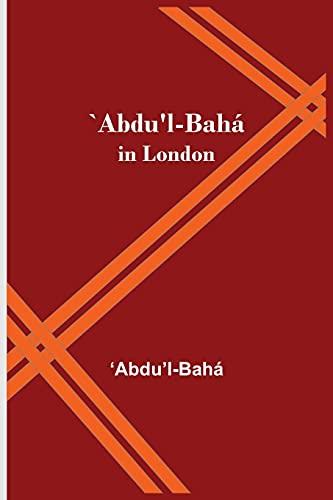 `Abdu'l-Bahá in London