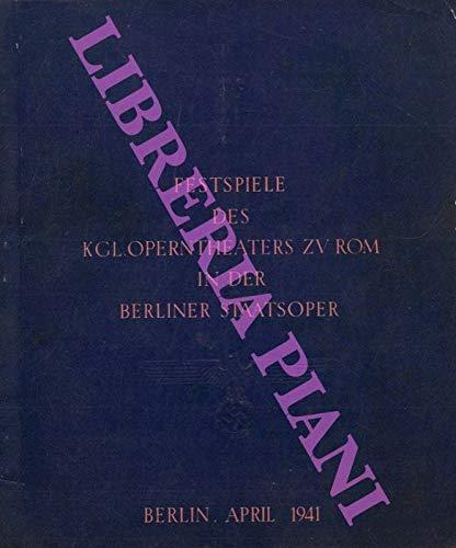 Festspiele des Kgl. Operntheaters zu Rom in der Berliner Staatsoper.