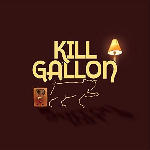 Kill Gallon