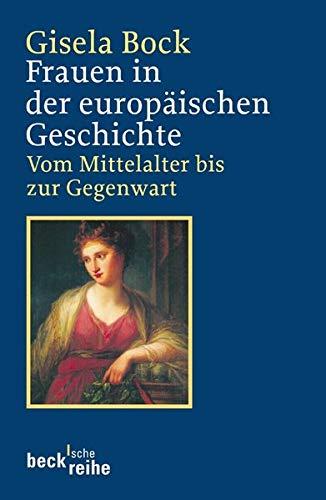 Frauen in der europäischen Geschichte: Vom Mittelalter bis zur Gegenwart