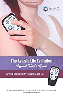 Avazzia Life Evolution Official User's Guide: Getting Started & Protocol Guidebook